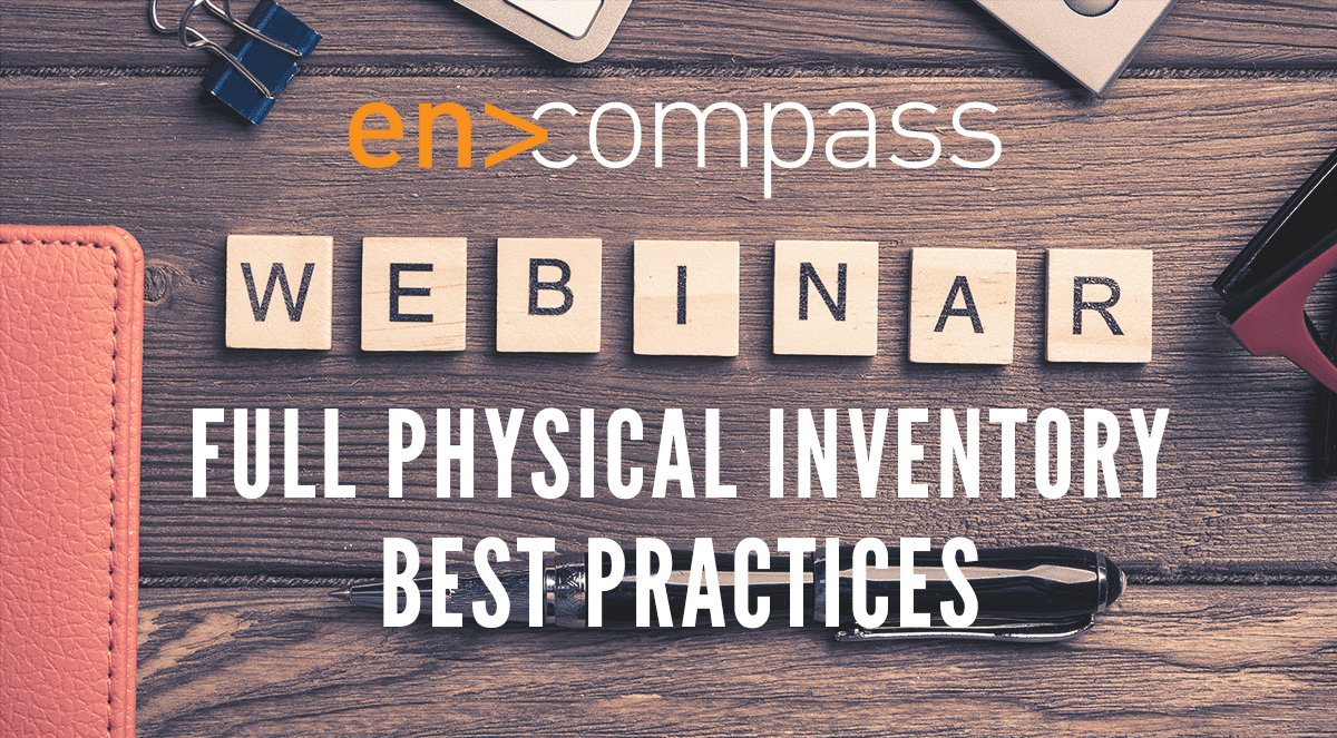 an image of the encompass solutions webinar physical inventory best practices welcome screen.